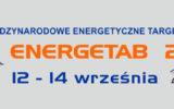 Jubileuszowa edycja targów Energetab już niedługo