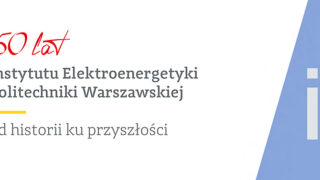 50-lecie Instytutu Elektroenergetyki Politechniki Warszawskiej